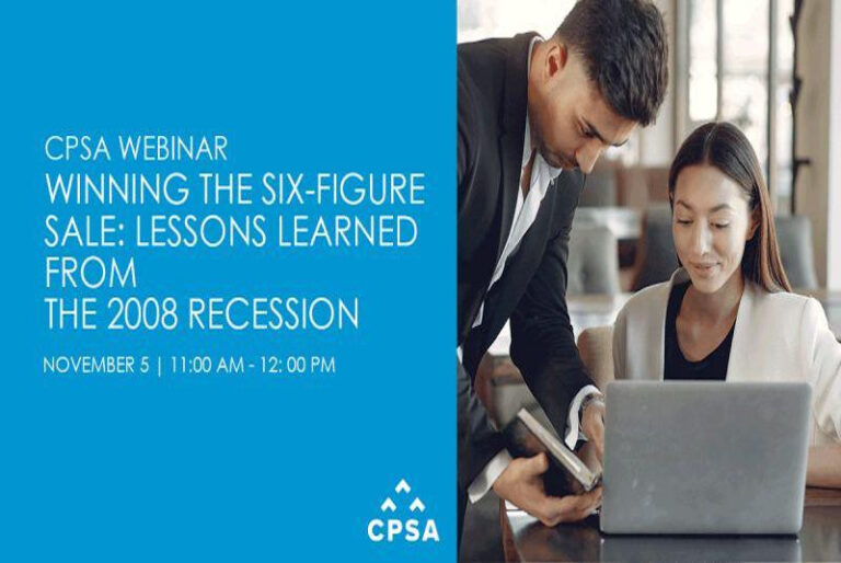 CPSA Masterclass: Winning the Six-Figure Sale – including Sales Lessons Learned from the 2008 Recession